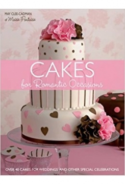 Cakes for Romatic Occasions, Maisie Fa..