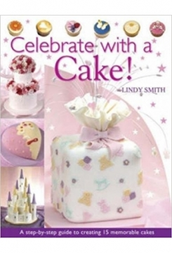 Celebrate with a Cake, Lindy Smith